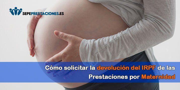 solicitar la devolución IRPF prestación por maternidad